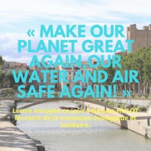"""""""MAKE OUR PLANET GREAT AGAIN,OUR WATER AND AIR SAFE AGAIN!"""" Lettre envoyée ce jour à Monsieur le Ministre de la transition écologique et solidaire Nicolas HULOT.Cette lettre est co-signée par :le club UNESCO Terre de l'Aude/ Les Familles Papillons/COVIDEM-SDN11/C.O.L.E.R.E/ TCNA (2 pages)"""